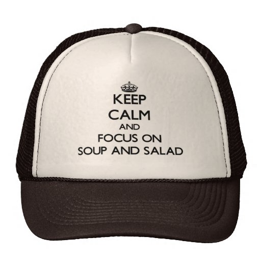 Keep Calm and focus on Soup And Salad Mesh Hats
