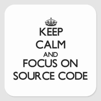 Keep Calm and focus on Source Code Square Sticker