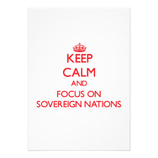 Keep Calm and focus on Sovereign Nations Custom Announcements