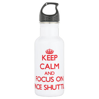 Keep Calm and focus on Space Shuttles 532 Ml Water Bottle