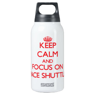 Keep Calm and focus on Space Shuttles 10 Oz Insulated SIGG Thermos Water Bottle