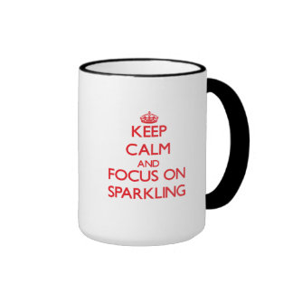 Keep Calm and focus on Sparkling Coffee Mugs