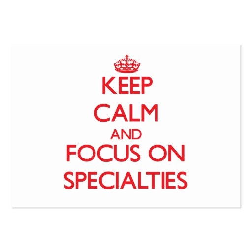 Keep Calm and focus on Specialties Business Card Templates