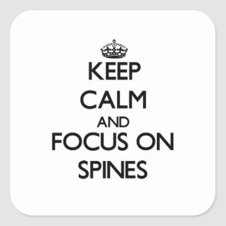 Keep Calm and focus on Spines Square Sticker