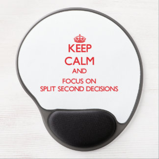 Keep Calm and focus on Split Second Decisions Gel Mouse Pad