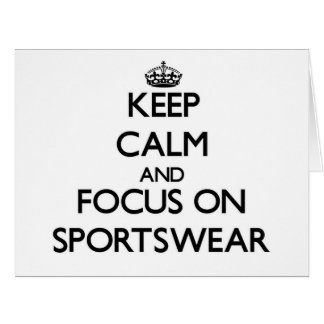 Keep Calm and focus on Sportswear Cards