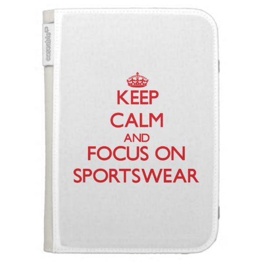 Keep Calm and focus on Sportswear Kindle Folio Cases