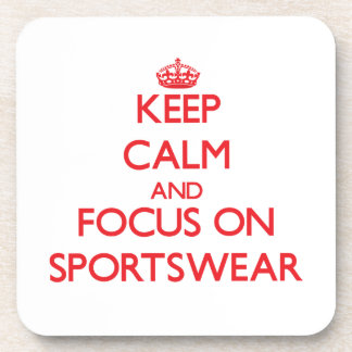 Keep Calm and focus on Sportswear Drink Coasters
