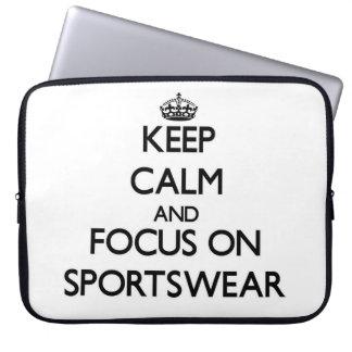 Keep Calm and focus on Sportswear Computer Sleeves