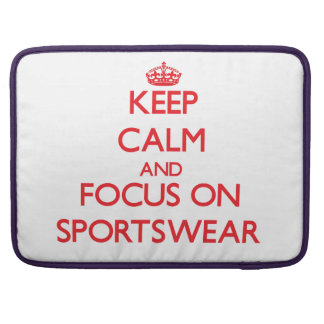 Keep Calm and focus on Sportswear Sleeve For MacBook Pro