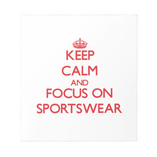 Keep Calm and focus on Sportswear Memo Note Pads