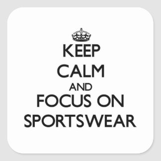 Keep Calm and focus on Sportswear Square Sticker