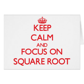 Keep Calm and focus on Square Root Greeting Card