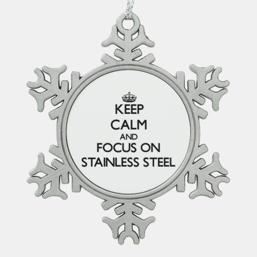 Keep Calm and focus on Stainless Steel Ornaments