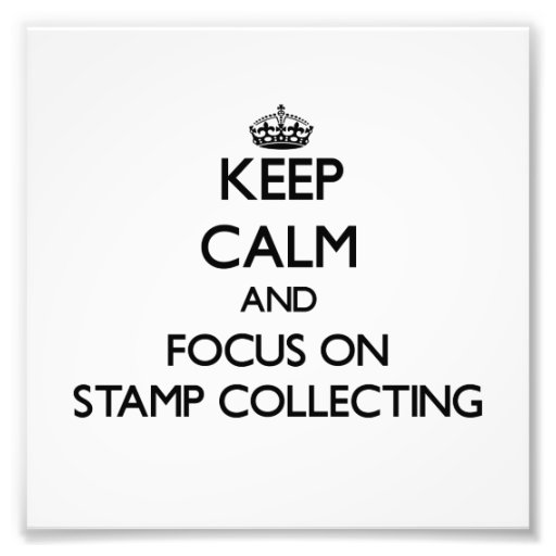 Keep Calm and focus on Stamp Collecting Photo Print