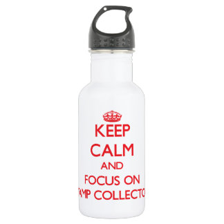 Keep Calm and focus on Stamp Collectors 532 Ml Water Bottle