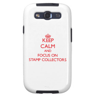 Keep Calm and focus on Stamp Collectors Galaxy S3 Cover