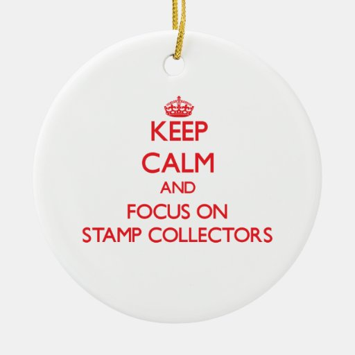 Keep Calm and focus on Stamp Collectors Christmas Tree Ornament