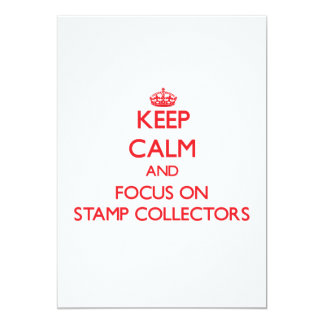 "Keep Calm and focus on Stamp Collectors 5"" X 7"" Invitation Card"