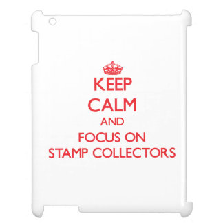 Keep Calm and focus on Stamp Collectors iPad Case