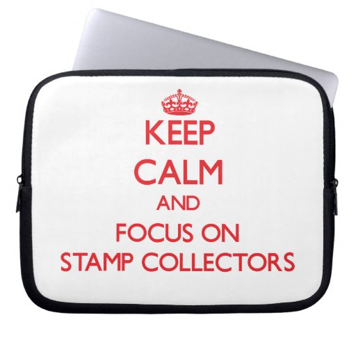 Keep Calm and focus on Stamp Collectors Computer Sleeves