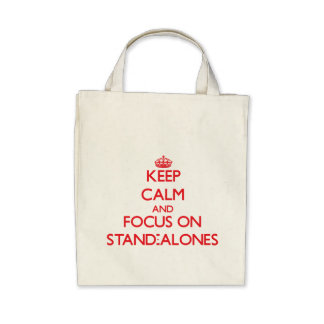 Keep Calm and focus on Stand-Alones Canvas Bags