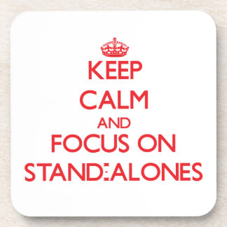 Keep Calm and focus on Stand-Alones Drink Coaster