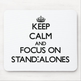 Keep Calm and focus on Stand-Alones Mousepad