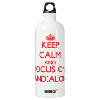 Keep Calm and focus on Stand-Alones SIGG Traveller 1.0L Water Bottle