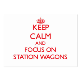 Keep Calm and focus on Station Wagons Business Cards