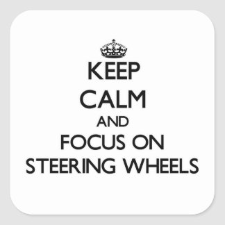 Keep Calm and focus on Steering Wheels Square Sticker