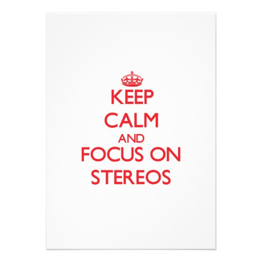 Keep Calm and focus on Stereos Cards