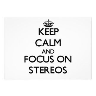 Keep Calm and focus on Stereos Invites
