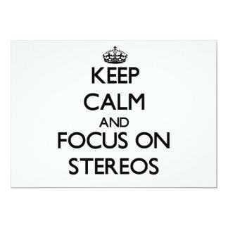 Keep Calm and focus on Stereos 5x7 Paper Invitation Card