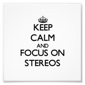 Keep Calm and focus on Stereos Photo Art
