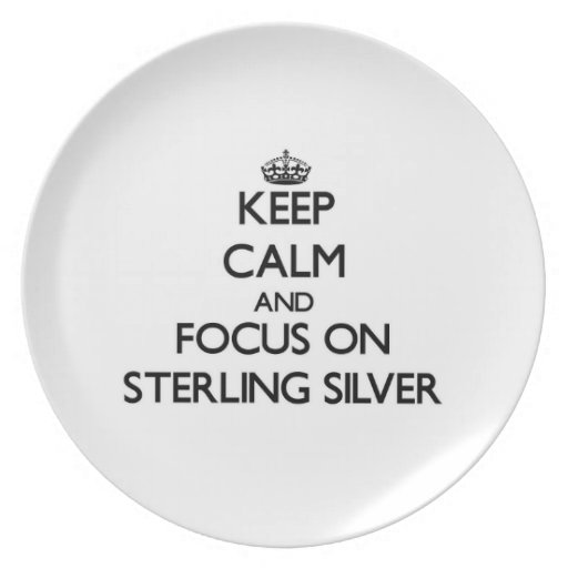 Keep Calm and focus on Sterling Silver Party Plates