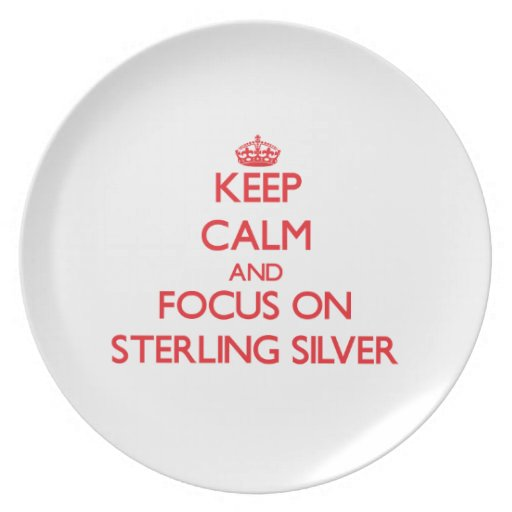 Keep Calm and focus on Sterling Silver Party Plate