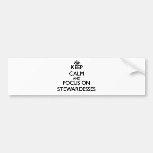 Keep Calm and focus on Stewardesses Bumper Sticker