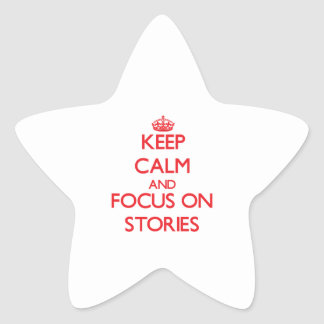 Keep Calm and focus on Stories Star Sticker
