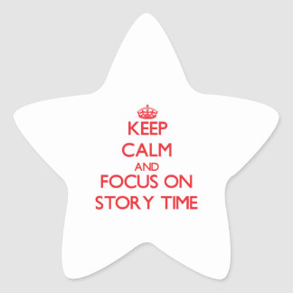Keep Calm and focus on Story Time Star Sticker