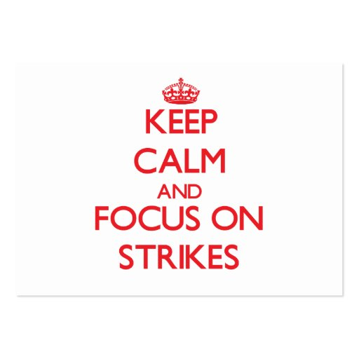 Keep Calm and focus on Strikes Business Card Templates