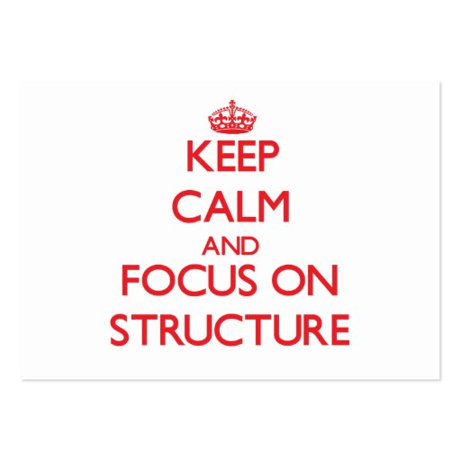 Keep Calm and focus on Structure Business Card Templates