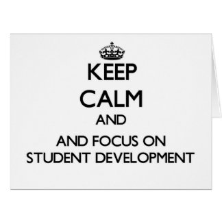 Keep calm and focus on Student Development Cards