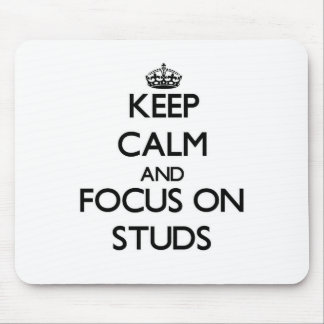 Keep Calm and focus on Studs Mouse Pad