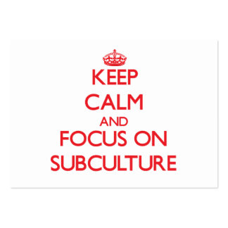 Keep Calm and focus on Subculture Business Card Templates