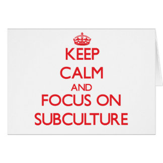Keep Calm and focus on Subculture Greeting Cards