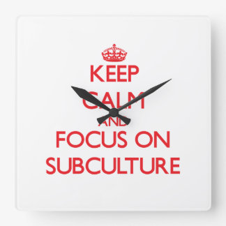 Keep Calm and focus on Subculture Wallclock