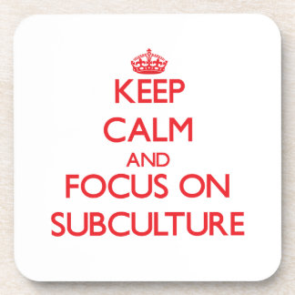 Keep Calm and focus on Subculture Drink Coasters