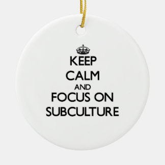 Keep Calm and focus on Subculture Christmas Tree Ornament