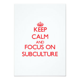 """Keep Calm and focus on Subculture 5"""" X 7"""" Invitation Card"""